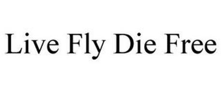 LIVE FLY DIE FREE