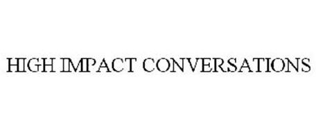 HIGH IMPACT CONVERSATIONS