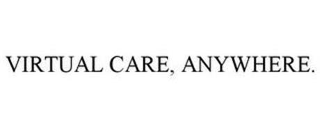 VIRTUAL CARE, ANYWHERE.