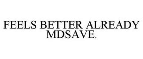 FEELS BETTER ALREADY MDSAVE.