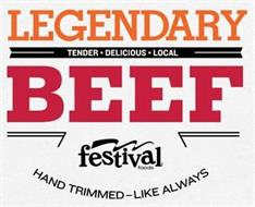 LEGENDARY TENDER DELICIOUS LOCAL BEEF FESTIVAL FOODS HAND TRIMMED - LIKE ALWAYS