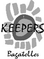 KEEPERS BAGATELLES