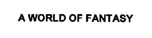 A WORLD OF FANTASY