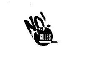 NO! RULES