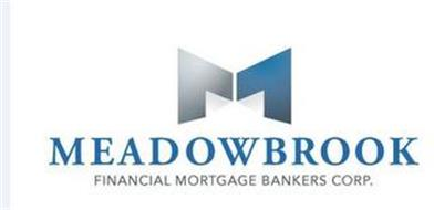 M MEADOWBROOK FINANCIAL MORTGAGE BANKERS CORP.