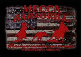 MECCA BAR & GRILL WHERE ROPERS AND RIDERS COME TO MINGLE WICKENBURG, ARIZONA