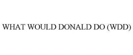 WHAT WOULD DONALD DO (WDD)