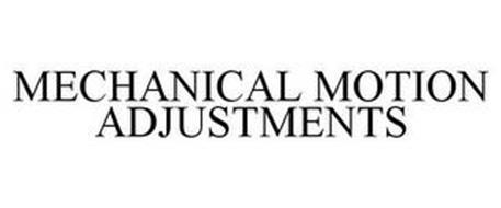 MECHANICAL MOTION ADJUSTMENTS