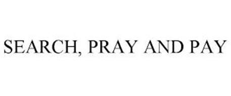 SEARCH, PRAY AND PAY