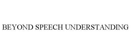 BEYOND SPEECH UNDERSTANDING