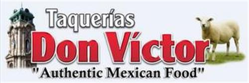 "TAQUERIAS DON VICTOR ""AUTHENTIC MEXICAN FOOD"""