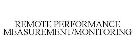 REMOTE PERFORMANCE MEASUREMENT/MONITORING