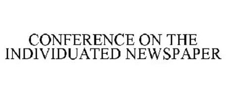 CONFERENCE ON THE INDIVIDUATED NEWSPAPER