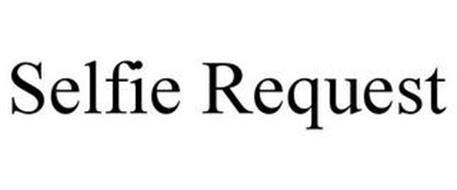 SELFIE REQUEST