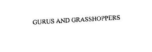 GURUS AND GRASSHOPPERS