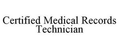 CERTIFIED MEDICAL RECORDS TECHNICIAN
