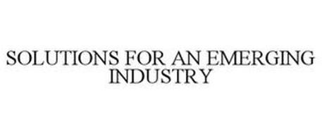 SOLUTIONS FOR AN EMERGING INDUSTRY