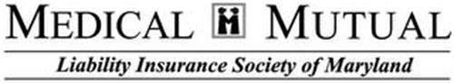 MEDICAL M MUTUAL LIABILITY INSURANCE SOCIETY OF MARYLAND