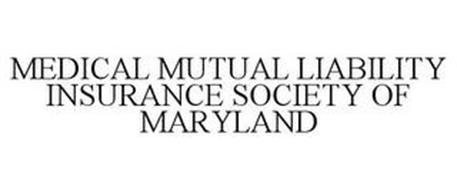 MEDICAL MUTUAL LIABILITY INSURANCE SOCIETY OF MARYLAND