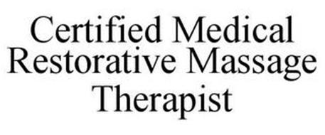 CERTIFIED MEDICAL RESTORATIVE MASSAGE THERAPIST
