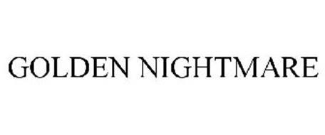 GOLDEN NIGHTMARE