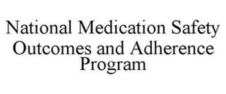 NATIONAL MEDICATION SAFETY OUTCOMES AND ADHERENCE PROGRAM