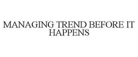 MANAGING TREND BEFORE IT HAPPENS
