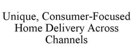 UNIQUE, CONSUMER-FOCUSED HOME DELIVERY ACROSS CHANNELS