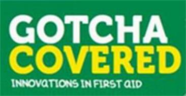 GOTCHA COVERED INNOVATIONS IN FIRST AID