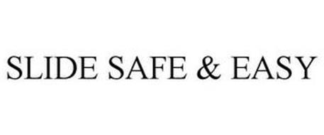 SLIDE SAFE & EASY