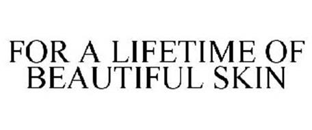 FOR A LIFETIME OF BEAUTIFUL SKIN