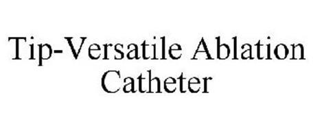 TIP-VERSATILE ABLATION CATHETER