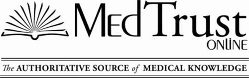 MEDTRUST ONLINE THE AUTHORITATIVE SOURCE OF MEDICAL KNOWLEDGE