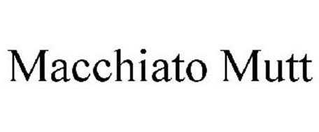 MACCHIATO MUTT