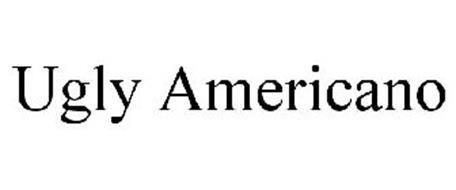 UGLY AMERICANO