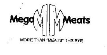 "MEGA MM MEATS MORE THAN ""MEATS"" THE EYE"