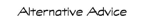 ALTERNATIVE ADVICE