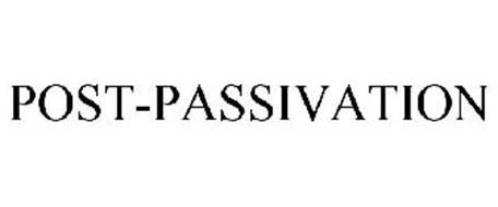 POST-PASSIVATION