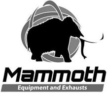 MAMMOTH EQUIPMENT AND EXHAUSTS