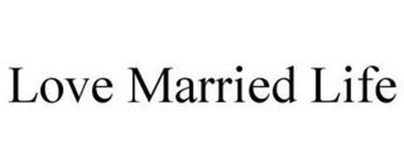 LOVE MARRIED LIFE