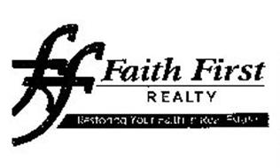 FF FAITH FIRST REALTY RESTORING YOUR FAITH IN REAL ESTATE