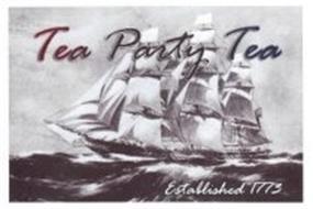 TEA PARTY TEA ESTABLISHED 1773