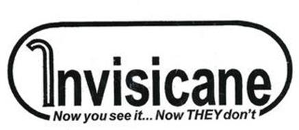 INVISICANE NOW YOU SEE IT...NOW THEY DON'T