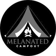 MELANATED CAMPOUT