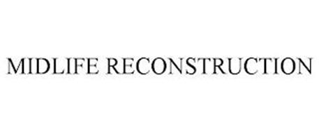 MIDLIFE RECONSTRUCTION
