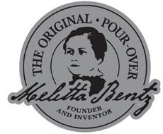 THE ORIGINAL POUR OVER · MELITTA BENTZ FOUNDER AND INVENTOR
