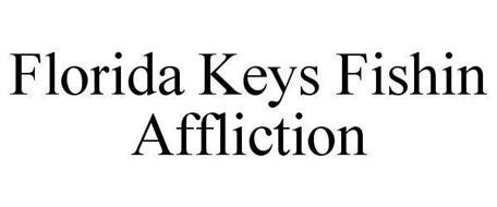 FLORIDA KEYS FISHIN AFFLICTION