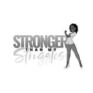 STRONGER THAN MY STRUGGLES