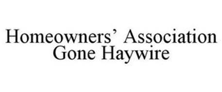 HOMEOWNERS' ASSOCIATIONS GONE HAYWIRE