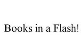 BOOKS IN A FLASH!